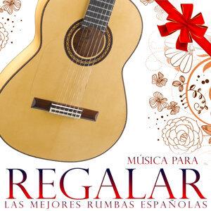 Música para Regalar. Las Mejores Rumbas Españolas