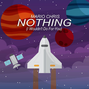 Nothing (I Wouldn't Do For You)