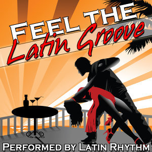 Feel the Latin Groove