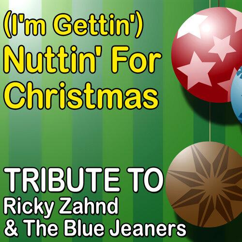 Nuttin For Christmas.Mistletoe Holidays I M Gettin Nuttin For Christmas