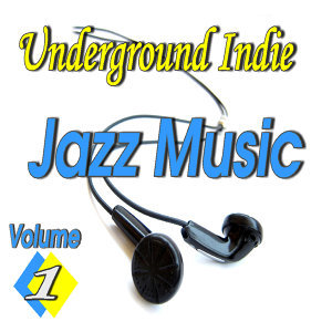 Underground Indie Jazz Music, Vol. 1