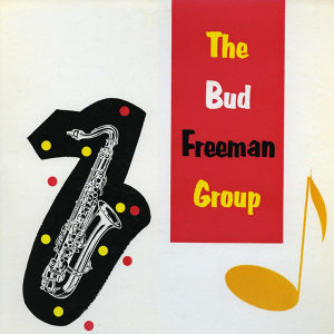 The Bud Freeman Group (Remastered)