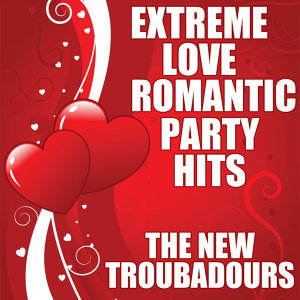 Extreme Love Romantic Party Hits