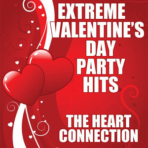 Extreme Valentine's Day Party Hits