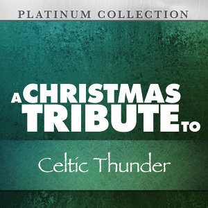 A Christmas Tribute to Celtic Thunder