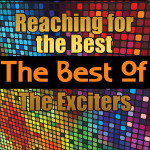 Reaching for the Best - The Best of the Exciters