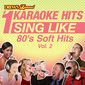 Drew's Famous #1 Karaoke Hits: Sing Like 80's Soft Hits, Vol. 2