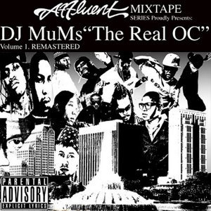 Affluent Mixtape Series: DJ Mumz Presents the Real O.C Remastered