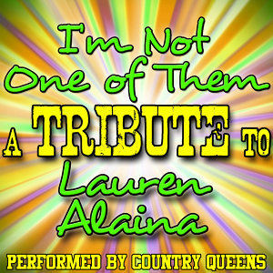I'm Not One of Them (A Tribute to Lauren Alaina) - Single