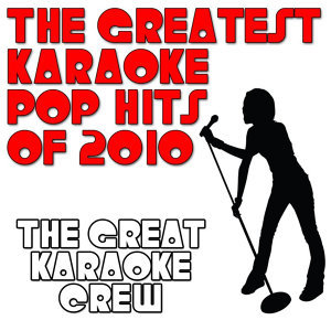 The Greatest Karaoke Pop Hits of 2010