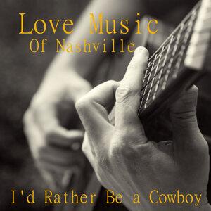 Love Music of Nashville: I'd Rather Be a Cowboy