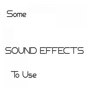 Some Sound Effects to Use