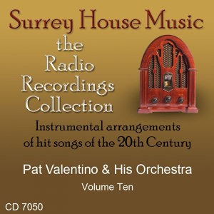Pat Valentino & His Orchestra, Volume Ten