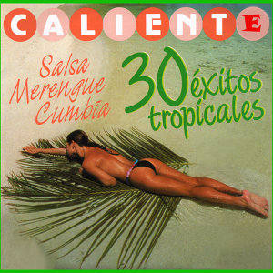 Salsa Caliente. 30 Éxitos Tropicales