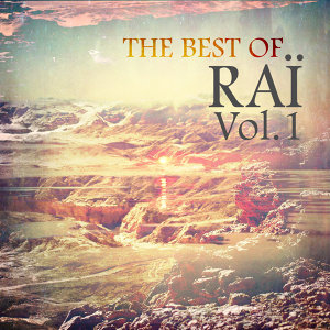 The Best of Raï, Vol.1