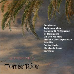 Grandes Éxitos: Tomás Ríos