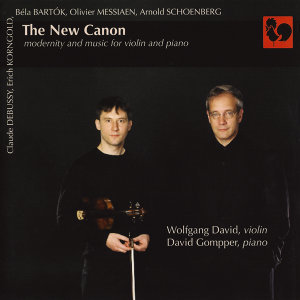 Debussy - Korngold - Bartók - Messiaen - Schoenberg: The New Canon