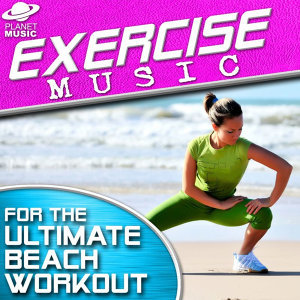 Exercise Music for the Ultimate Beach Workout