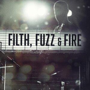 Filth, Fuzz & Fire - Main