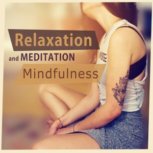 Relaxation and Meditation Mindfulness