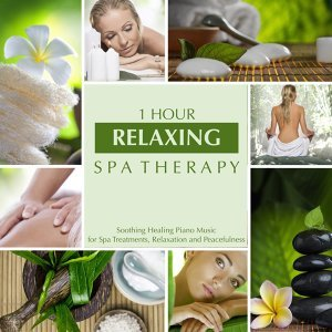 1 Hour Relaxing SPA Therapy - Soothing Healing Piano Music for Spa Treatments, Relaxation and Peacefulness