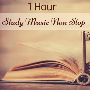 1 Hour Study Music Non Stop – 60 Minutes Instrumental Background Music to Improve Concentration & Focus
