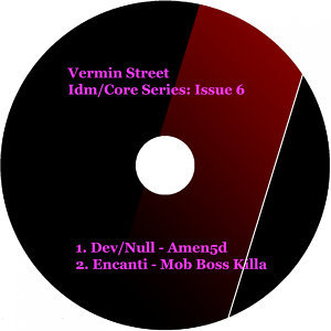 Vermin Street Idm/Core Series: Issue 6