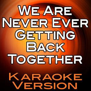 We Are Never Ever Getting Back Together (Karaoke Version)