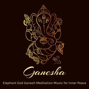 Ganesha - Elephant God Ganesh Meditation Music for Inner Peace