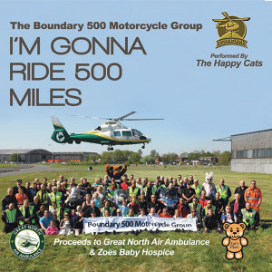 I'm Gonna Ride 500 Miles (For The Great North Air Ambulance And Zoes Baby Hospice)