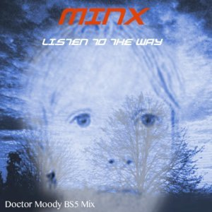 Listen to the Way (Doctor Moody BS5 Mix)