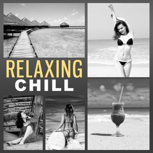 Relaxing Chill – Total Chill Music, Lounge Bar Lounge, Bar Ibiza, Ambient Chill