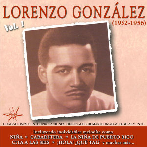 Lorenzo Gonzalez, Vol. 1 - 1952 - 1956 Remastered