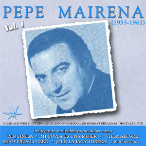 Pepe Mairena - 1955-1961 Remastered