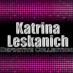 Katrina Leskanich: Definitive Collection