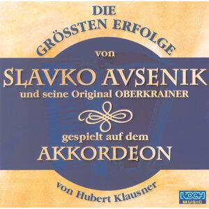Die größten Erfolge von Slavko Avsenik und seine Original Oberkrainer