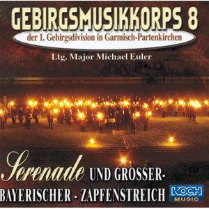 Serenade und großer- Bayrischer- Zapfenstreich