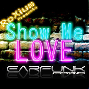 Roxium - Show Me Love