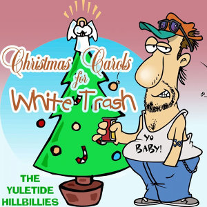 Christmas Carols for White Trash