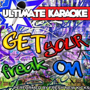 Ultimate Karaoke: Get Your Freak On