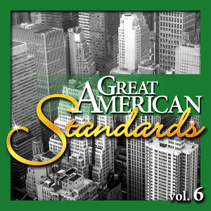 Great American Standards, Vol. 6