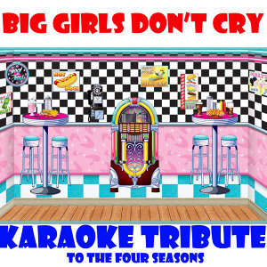 Big Girls Don't Cry (Instrumental)
