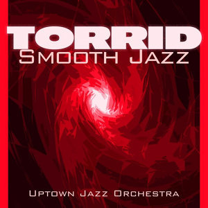 Torrid Smooth Jazz