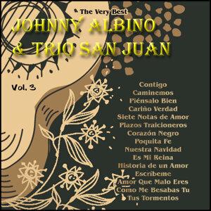 The Very Best: Johnny Albino & Trio San Juan Vol. 3