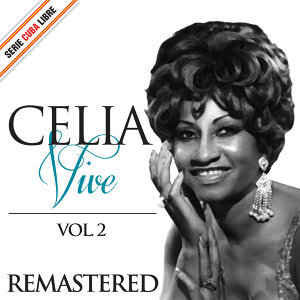 Serie Cuba Libre: Celia Vive, Vol. 2 (Remastered)