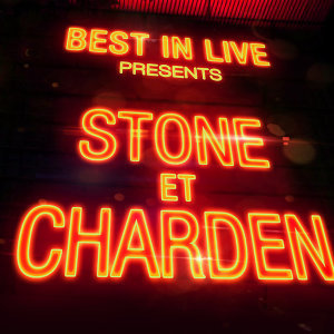 Best in Live: Stone et Charden
