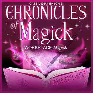 Workplace Magick - Chronicles of Magick Series