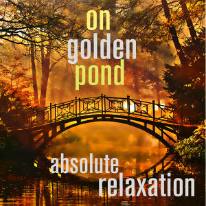 On Golden Pond - Absolute Relaxation