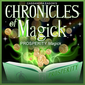 Prosperity Magick - Chronicles of Magick Series