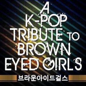 A K-Pop Tribute to Brown Eyed Girls (브라운아이드걸스)